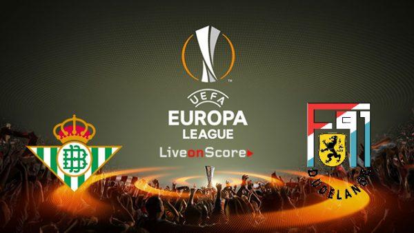 Betis vs Dudelange (23h55 ngày 4/10: Cúp C1)