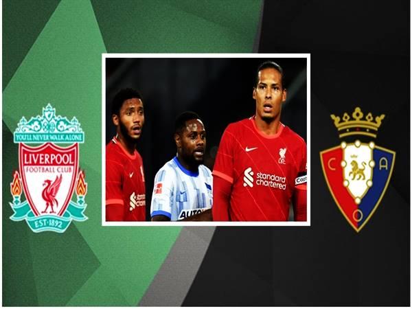 Soi kèo Liverpool vs Osasuna, 01h00 ngày 10/8, Giao hữu CLB