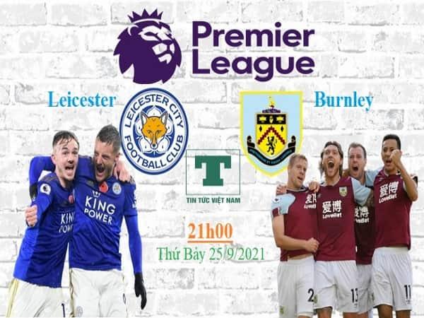 soi kèo Leicester vs Burnley 25/9
