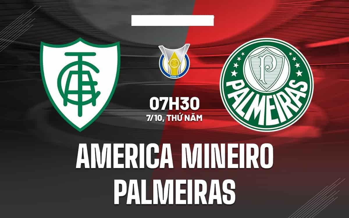 Tỷ lệ kèo Châu Á America Mineiro vs Palmeiras ngày 7/10